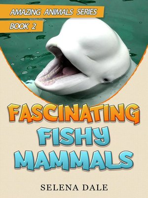 cover image of Fascinating Fishy Mammals
