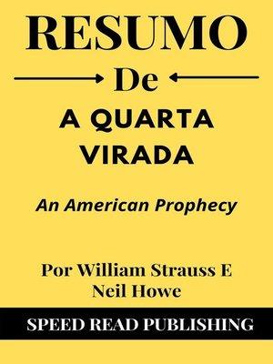 cover image of Resumo De a Quarta Virada Por William Strauss E Neil Howe an American Prophecy