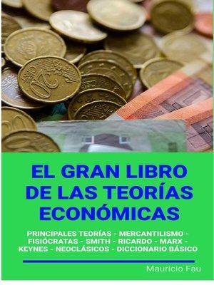 cover image of El Gran Libro de las Teorías Económicas
