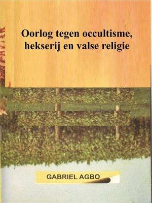 cover image of Oorlog tegen occultisme, hekserij en valse religie