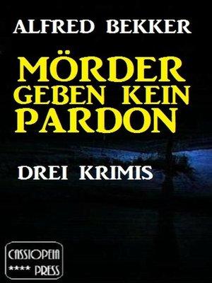 cover image of Mörder geben kein Pardon