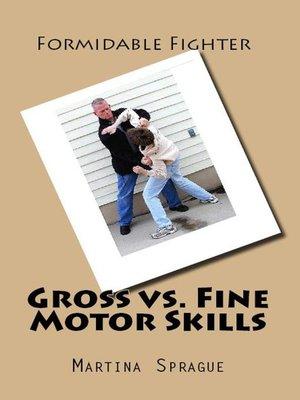 cover image of Gross vs. Fine Motor Skills