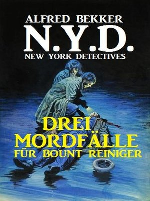 cover image of N.Y.D.--Drei Mordfälle für Bount Reiniger (New York Detectives)