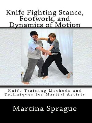 cover image of Knife Fighting Stance, Footwork, and Dynamics of Motion
