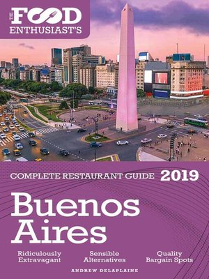 cover image of Buenos Aires--2019--The Food Enthusiast's Complete Restaurant Guide