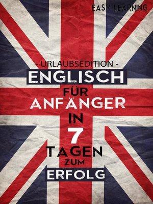 cover image of Englisch für Anfänger--In 7 Tagen zum Erfolg!