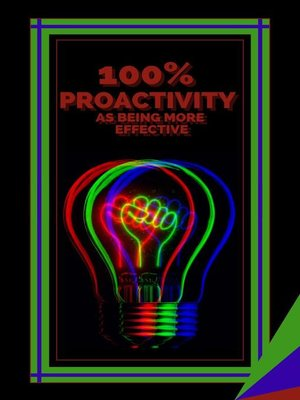 cover image of 100% Proactivity as Being More Effective