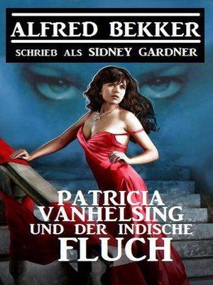 cover image of Patricia Vanhelsing und der indische Fluch