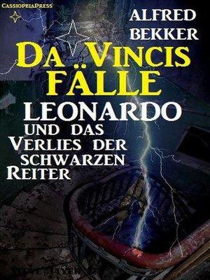 cover image of Leonardo und das Verlies der schwarzen Reiter