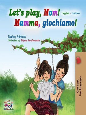 cover image of Let's play, Mom! (English Italian Bilingual Book)