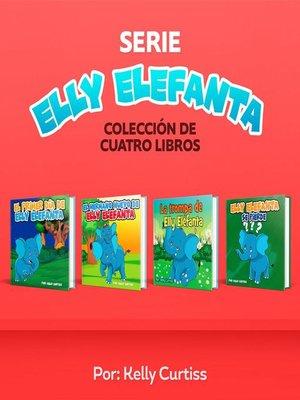 cover image of Serie Elly Elefanta Colección de Cuatro Libros