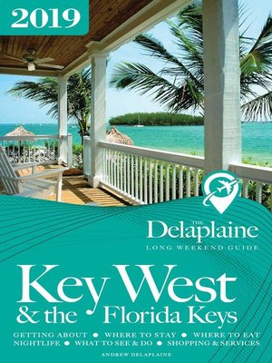 cover image of Key West & the Florida Keys--The Delaplaine 2019 Long Weekend Guide