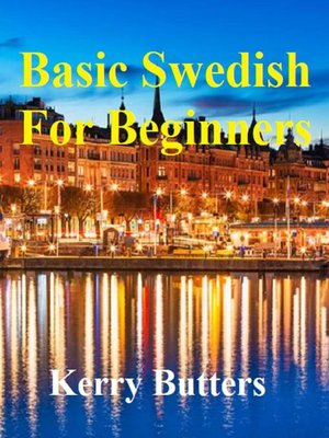 cover image of Basic Swedish For Beginners.