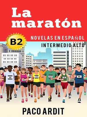cover image of La maratón--Novelas en español nivel intermedio alto (B2)