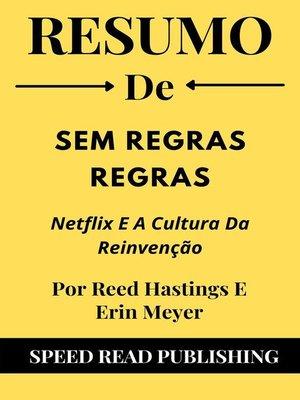 cover image of Resumo De Sem Regras Regras Por Reed Hastings E Erin Meyer Netflix E a Cultura Da Reinvenção