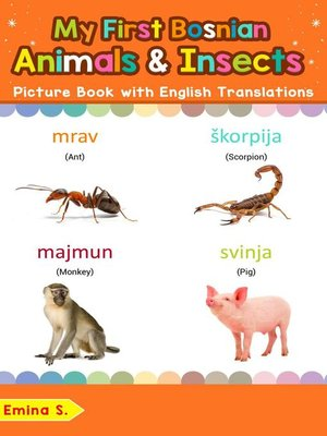 cover image of My First Bosnian Animals & Insects Picture Book with English Translations