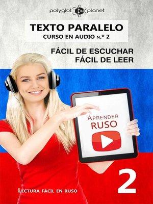 cover image of Aprender ruso | Fácil de leer | Fácil de escuchar | Texto paralelo CURSO EN AUDIO n.º 2