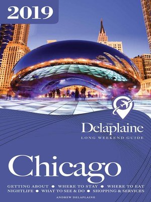 cover image of Chicago--The Delaplaine 2019 Long Weekend Guide