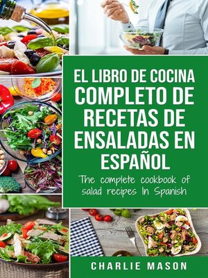 cover image of El Libro de Cocina Completo de Recetas de Ensaladas en Español/ the Complete Cookbook of Salad Recipes In Spanish