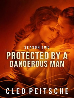 cover image of Protected by a Dangerous Man