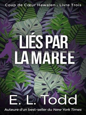 cover image of Liés par la Marée