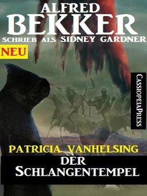 cover image of Patricia Vanhelsing--Der Schlangentempel