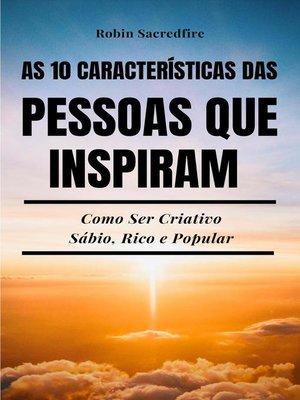 cover image of As 10 Características das Pessoas Que Inspiram