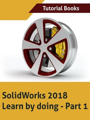 cover image of Solidworks 2018 Learn by doing--Part 1
