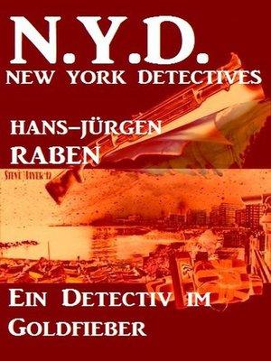 cover image of Ein Detectiv im Goldfieber