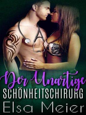 cover image of Der Unartige Schnheitschirurg