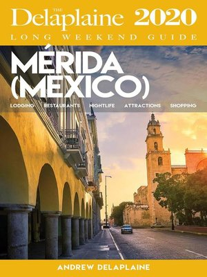 cover image of Merida--The Delaplaine 2020 Long Weekend Guide