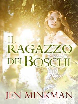 cover image of Il ragazzo dei boschi