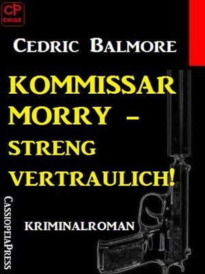cover image of Kommissar Morry--Streng vertraulich!
