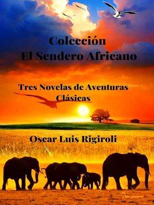 cover image of Colección El Sendero Africano- Tres Novelas de Aventuras Clásicas