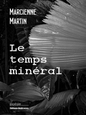 cover image of Le temps minéral