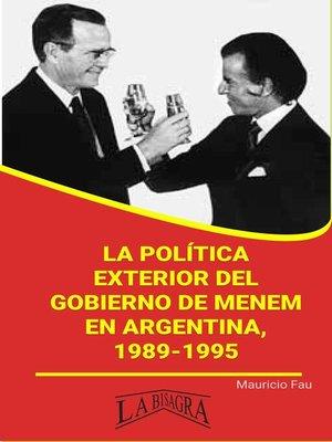 cover image of La Política Exterior del Gobierno de Menem en Argentina, 1989-1995