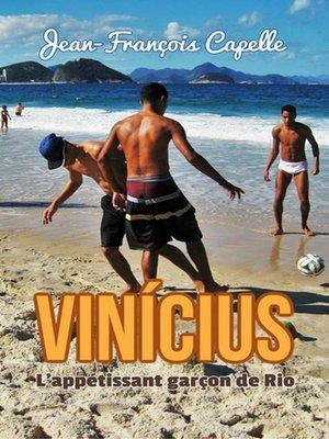 cover image of Vinícius. L'appétissant garçon de Rio