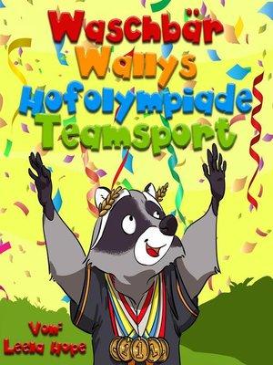 cover image of Waschbär Wallys Hofolympiade Mannschaftssport