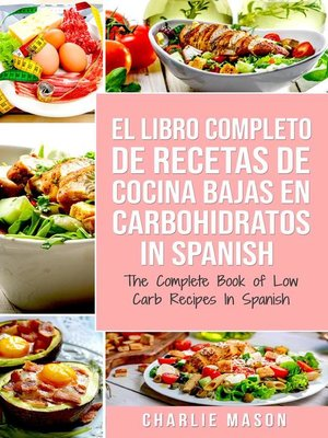 cover image of El Libro Completo de Recetas de Cocina Bajas en Carbohidratos in Spanish/ the Complete Book of Low Carb Recipes In Spanish