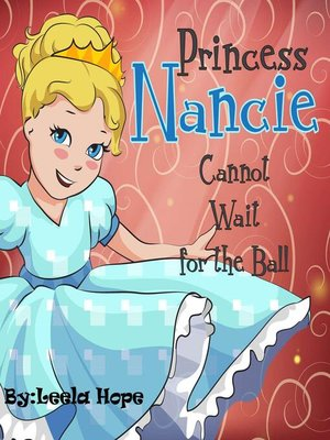 cover image of Princess Nancie Cannot Wait for the Ball