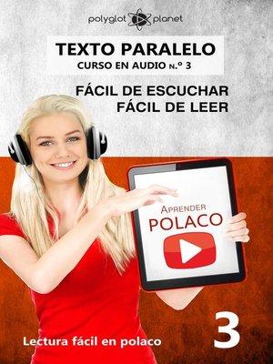 cover image of Aprender Polaco | Texto paralelo | Fácil de leer | Fácil de escuchar--CURSO EN AUDIO n.º 3