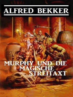 cover image of Murphy und die magische Streitaxt