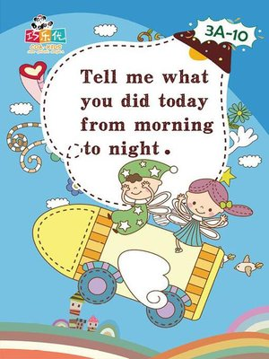 cover image of Tell me What you did Today From Morning to Night.