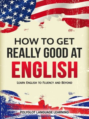 cover image of How to Get Really Good at English