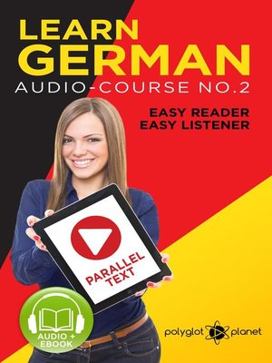 cover image of Learn German | Easy Reader | Easy Listener | Parallel Text Audio Course No. 2