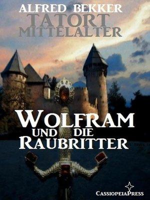 cover image of Wolfram und die Raubritter
