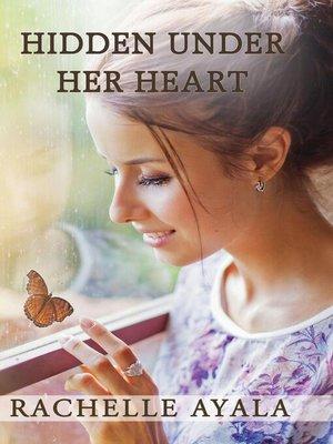 cover image of Hidden Under Her Heart