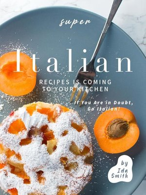 cover image of Super Italian Recipes Is Coming to Your Kitchen
