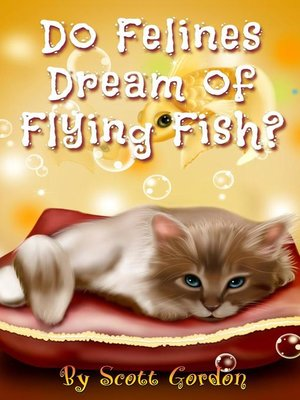 cover image of Do Felines Dream of Flying Fish?