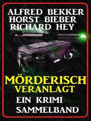cover image of Mörderisch veranlagt